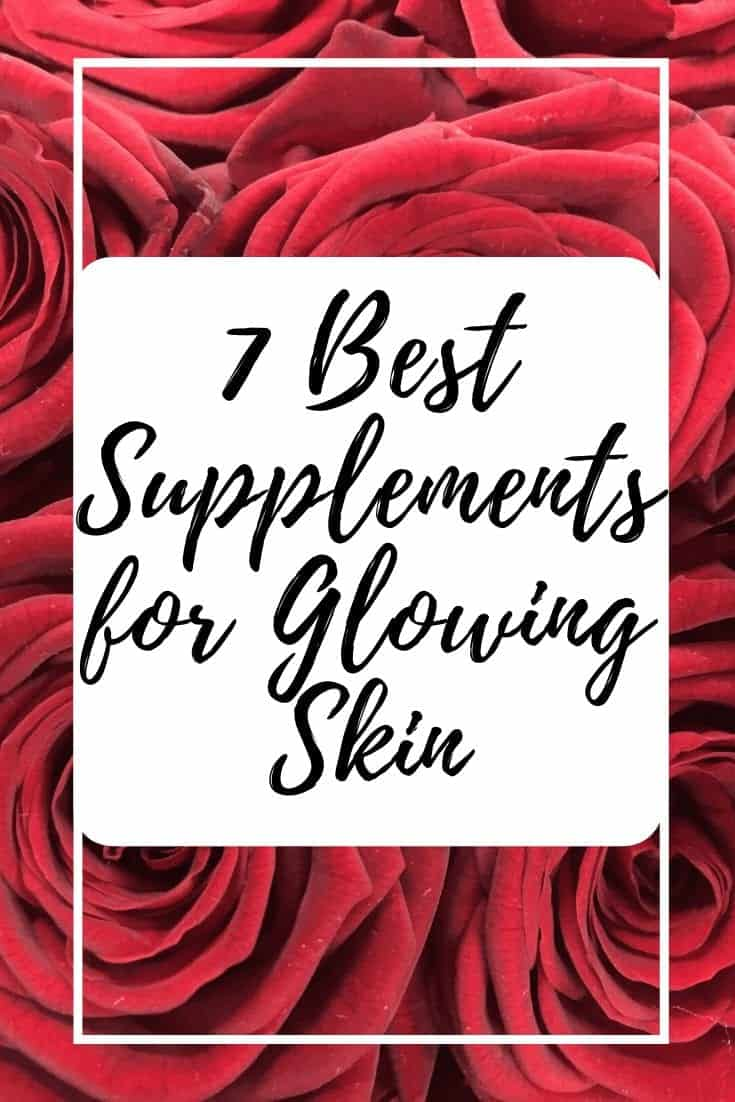 7 Best Supplements for Glowing Skin.  You need to include as part of your skin care to improve skin tone, & your immune system.  I have included the daily dose, food sources, and what is recommended daily.