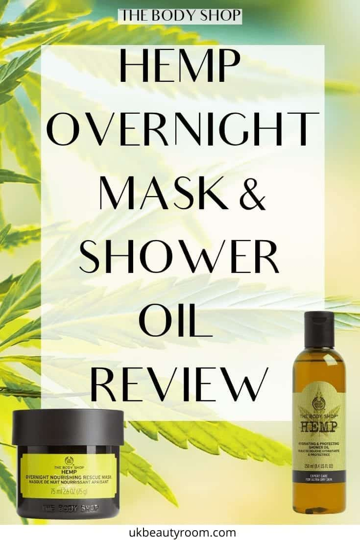 The Body Shop® Hemp Range has two new products: Overnight Nourishing Rescue Mask and Hydrating Protecting Shower Oil.  These products are aimed at ultra dry skin.  On face, remedies, body, eczema, care routine, on legs, psoriasis, dermatitis, dryness, on hands, winter, protection from elements, clinical trial, hydration, moisturise, moisturizing, skin, severe itchy, redness, overnight, extra, extremely, very, elbows, for men #skincare #beauty #facemask  #overnightmask #shower #showeroil #dryskin is hemp good for skin hemp oil lotion benefits hemp good for skin is hemp good for the skin hemp oil on your face can you put hemp oil on your face