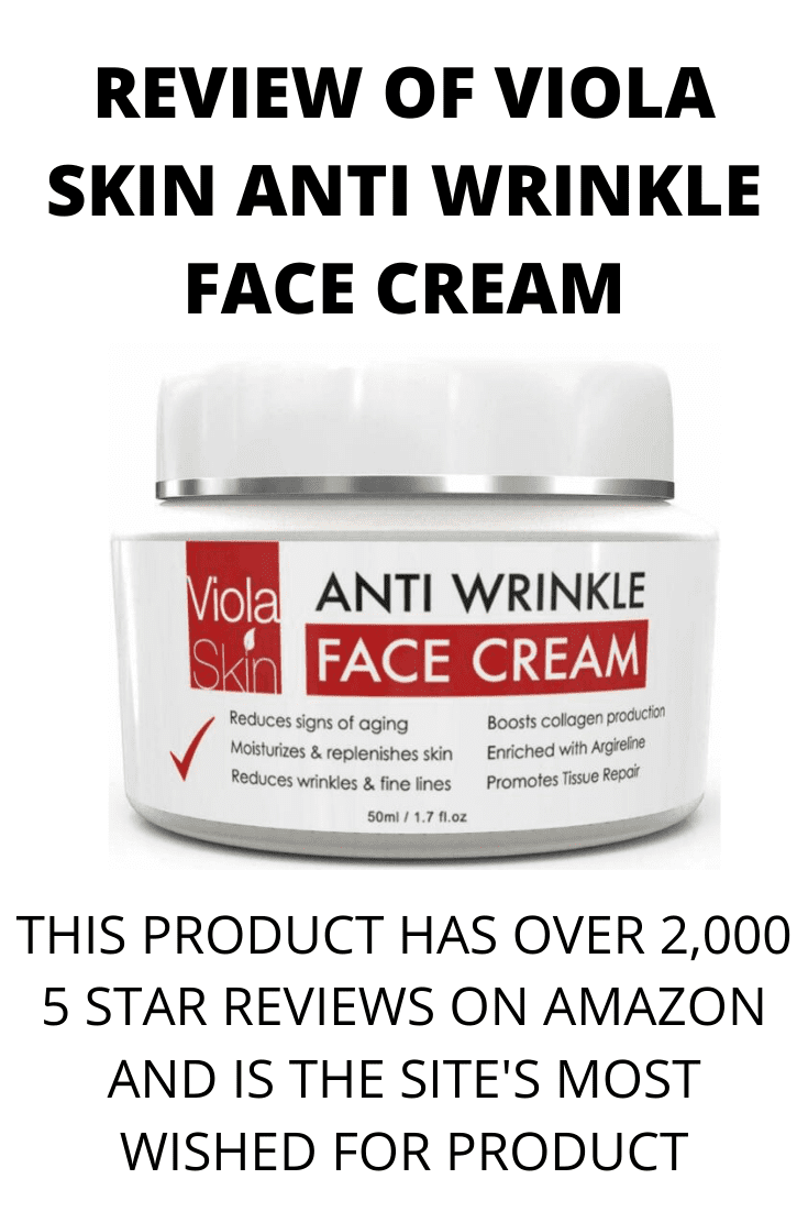 Viola Skin Anti Wrinkle Face Cream.  A review of Anti Wrinkle Cream by Viola Skin that has over 2,000 5 star reviews on Amazon and is one of the site's most wished for products. I added this product to my skincare routine. Using a cream to reduce wrinkles is better than filler injections or other cosmetic treatments. My site contains tips on the best DIY skincare hacks, and lists ingredients including essential oils.