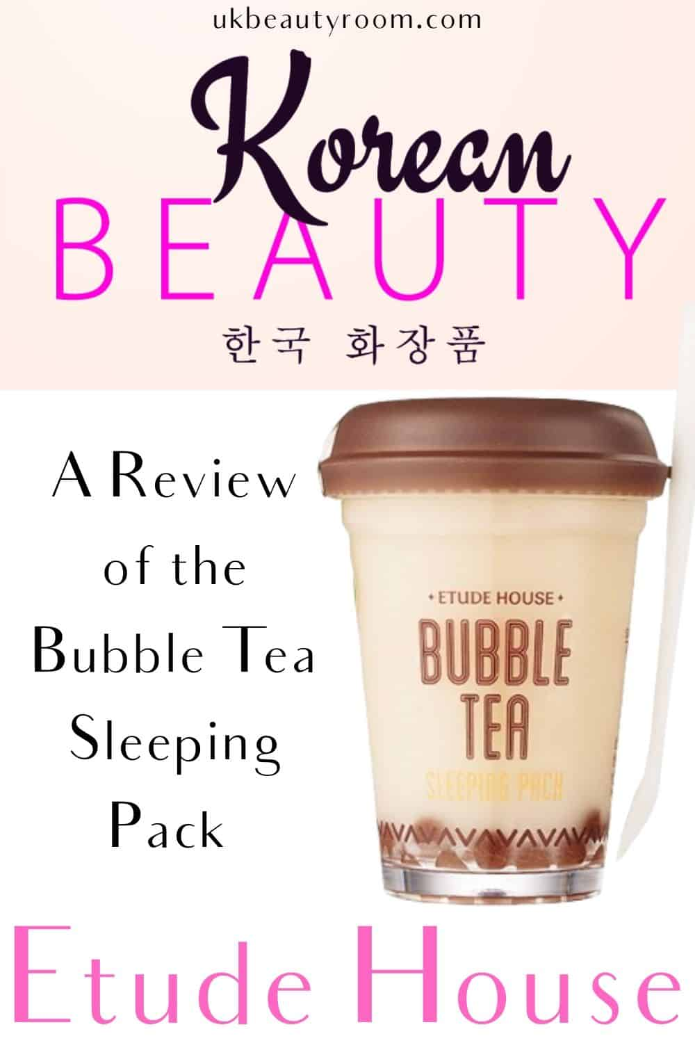 A review of the Etude House Bubble Tea Sleeping Pack which is a popular skincare product in Korea.  Korean women use sleeping packs once or twice a week as the final stage of their night-time skincare routine.