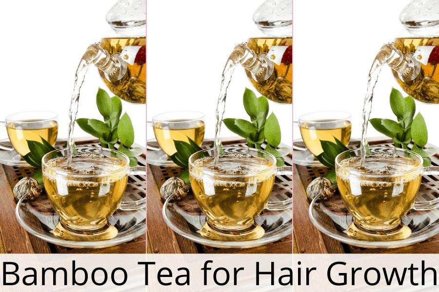 bamboo tea for hair growth