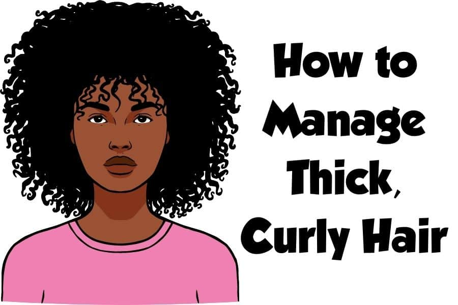 How to Manage Thick Curly Hair